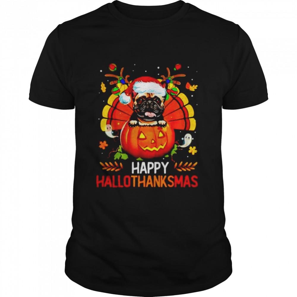 Funny french Bulldog Happy Hallothanksmas Halloween Thanksgiving Xmas shirt Classic Men's T-shirt